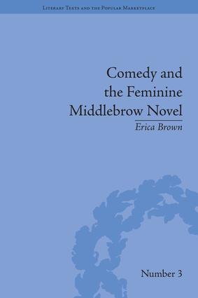 Comedy and the Feminine Middlebrow Novel: Elizabeth von Arnim and Elizabeth Taylor, 1st Edition (Hardback) book cover