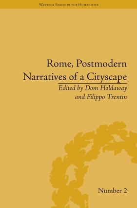 Introduction: Rome, Postmodern Narratives of a Cityscape