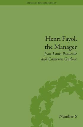Henri Fayol, the Manager: 1st Edition (Hardback) book cover