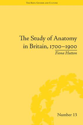 The Study of Anatomy in Britain, 1700–1900