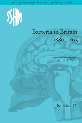 Bacteria in Britain, 1880–1939: 1st Edition (Hardback) book cover