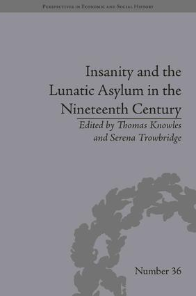 Insanity and the Lunatic Asylum in the Nineteenth Century: 1st Edition (Hardback) book cover