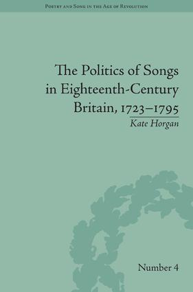 The Politics of Songs in Eighteenth-Century Britain, 1723–1795: 1st Edition (Hardback) book cover