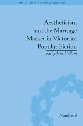 Aestheticism and the Marriage Market in Victorian Popular Fiction: The Art of Female Beauty, 1st Edition (Hardback) book cover
