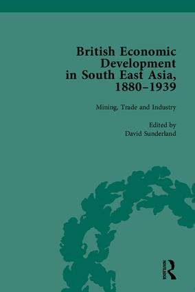 British Economic Development in South East Asia, 1880–1939