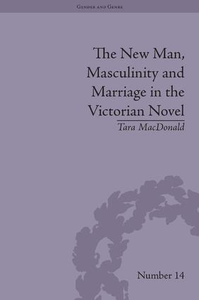 The New Man, Masculinity and Marriage in the Victorian Novel book cover