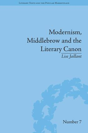 Modernism, Middlebrow and the Literary Canon: The Modern Library Series, 1917–1955, 1st Edition (Hardback) book cover