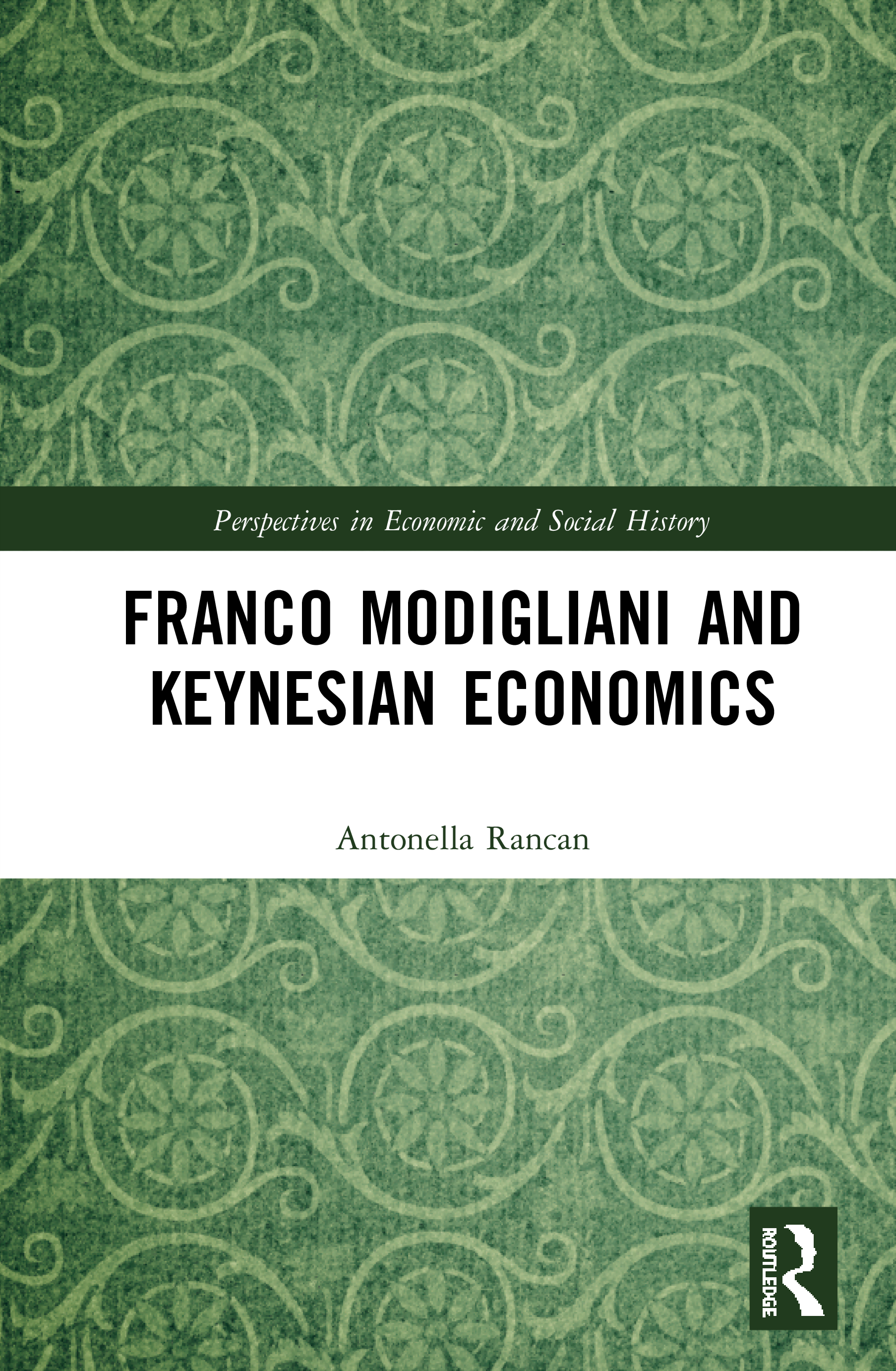 Franco Modigliani and Keynesian Economics: Theory, Facts and Policy, 1st Edition (Hardback) book cover