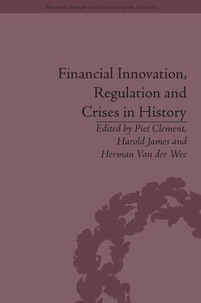 Financial Innovation, Regulation and Crises in History book cover