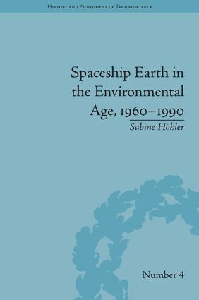 Spaceship Earth in the Environmental Age, 1960–1990 (Hardback) book cover