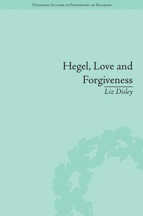 Hegel, Love and Forgiveness: Positive Recognition in German Idealism book cover