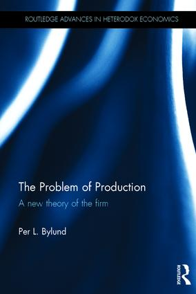 The Problem of Production: A new theory of the firm, 1st Edition (Hardback) book cover