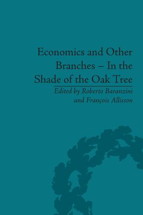 Economics and Other Branches – In the Shade of the Oak Tree: Essays in Honour of Pascal Bridel, 1st Edition (Hardback) book cover
