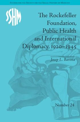 The Rockefeller Foundation, Public Health and International Diplomacy, 1920–1945 book cover