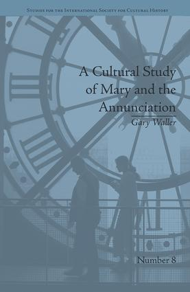 A Cultural Study of Mary and the Annunciation: From Luke to the Enlightenment book cover