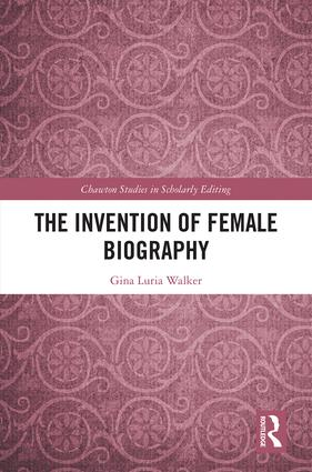 The Invention of Female Biography: 1st Edition (Hardback) book cover