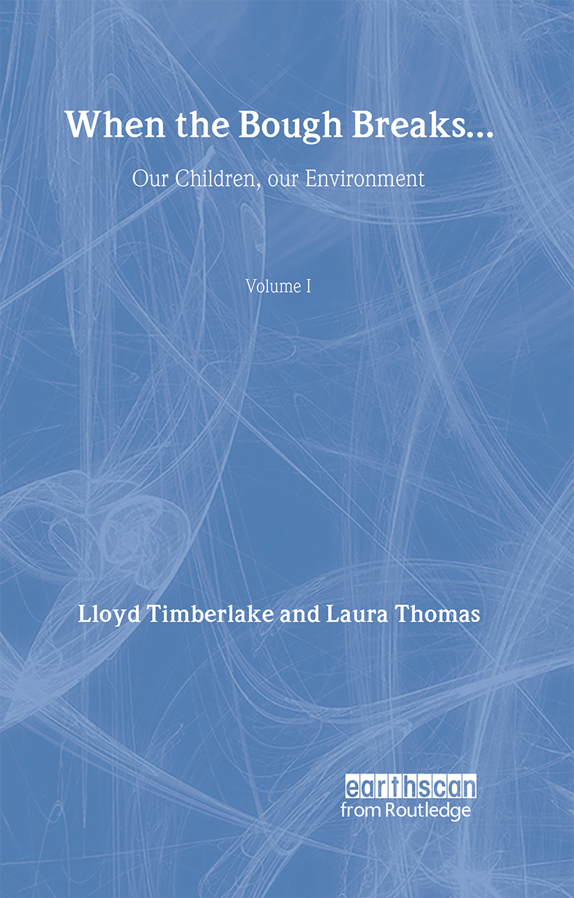 When the Bough Breaks...: Our children, our environment (Hardback) book cover