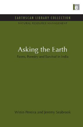Asking the Earth: Farms, Forestry and Survival in India (Hardback) book cover