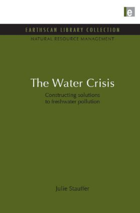 The Water Crisis: Constructing solutions to freshwater pollution book cover