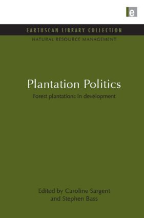 Plantation Politics: Forest plantations in development book cover