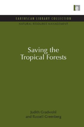 Saving the Tropical Forests (Hardback) book cover