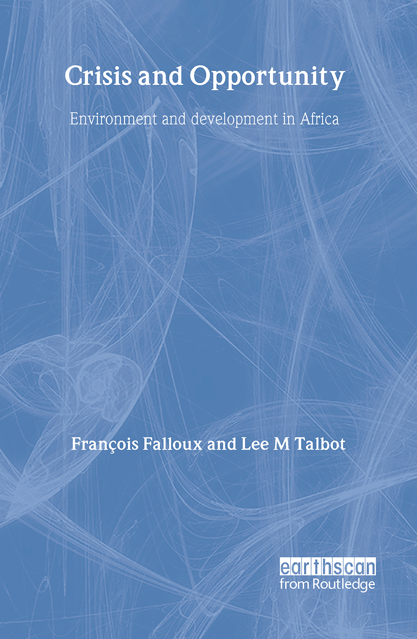 Crisis and Opportunity: Environment and development in Africa (Hardback) book cover