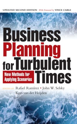 Business Planning for Turbulent Times: New Methods for Applying Scenarios, 2nd Edition (Hardback) book cover