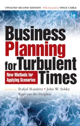 Business Planning for Turbulent Times: New Methods for Applying Scenarios book cover