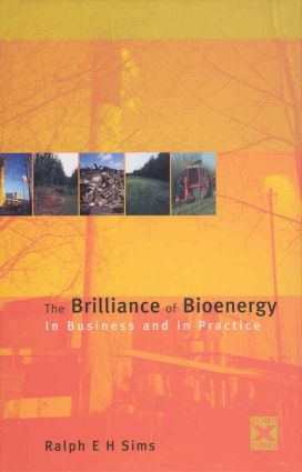 The Brilliance of Bioenergy: In Business and In Practice, 1st Edition (Hardback) book cover