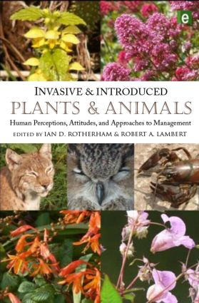 Invasive and Introduced Plants and Animals: Human Perceptions, Attitudes and Approaches to Management (Hardback) book cover