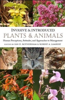 Invasive and Introduced Plants and Animals: Human Perceptions, Attitudes and Approaches to Management book cover