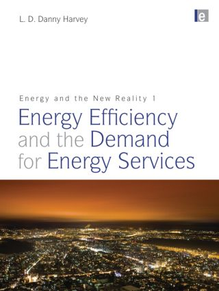 Energy and the New Reality 1: Energy Efficiency and the Demand for Energy Services (Paperback) book cover