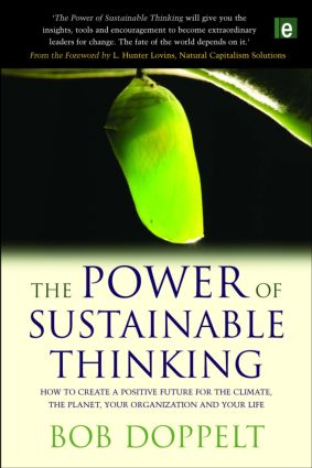 The Power of Sustainable Thinking: How to Create a Positive Future for the Climate, the Planet, Your Organization and Your Life, 1st Edition (Paperback) book cover