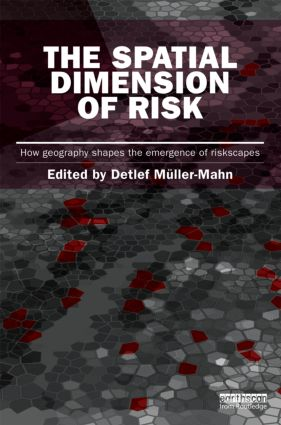 The Spatial Dimension of Risk: How Geography Shapes the Emergence of Riskscapes (Hardback) book cover