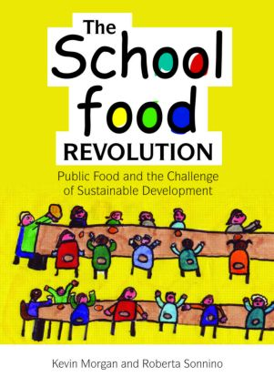 The School Food Revolution: Public Food and the Challenge of Sustainable Development (Paperback) book cover