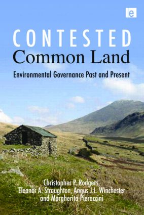 Contested Common Land: Environmental Governance Past and Present book cover