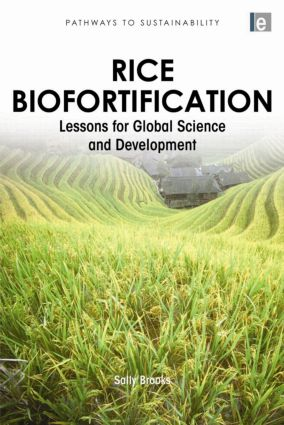 Rice Biofortification: Lessons for Global Science and Development, 1st Edition (Hardback) book cover