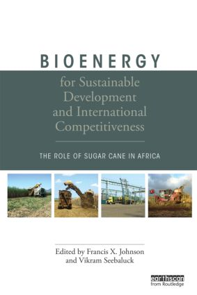 Bioenergy for Sustainable Development and International Competitiveness: The Role of Sugar Cane in Africa (Hardback) book cover