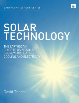 Solar Technology: The Earthscan Expert Guide to Using Solar Energy for Heating, Cooling and Electricity (Hardback) book cover