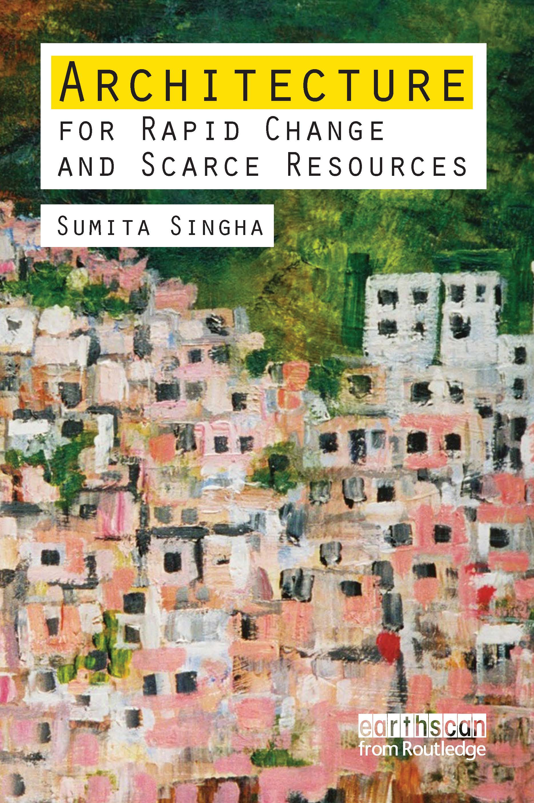 Architecture for Rapid Change and Scarce Resources (Paperback) book cover