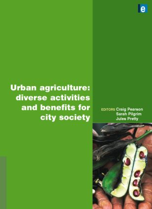 Urban Agriculture: Diverse Activities and Benefits for City Society (Hardback) book cover