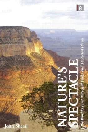 Nature's Spectacle: The World's First National Parks and Protected Places (Hardback) book cover