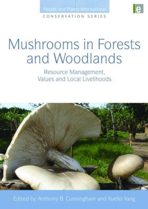 Mushrooms in Forests and Woodlands: Resource Management, Values and Local Livelihoods (Hardback) book cover