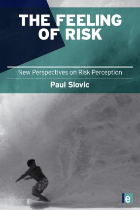 The Feeling of Risk: New Perspectives on Risk Perception book cover