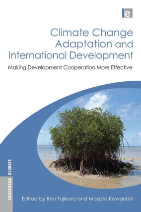 Climate Change Adaptation and International Development: Making Development Cooperation More Effective book cover
