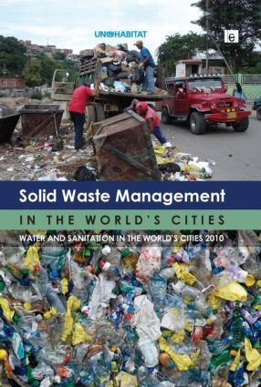 Solid Waste Management in the World's Cities: Water and Sanitation in the World's Cities 2010 book cover