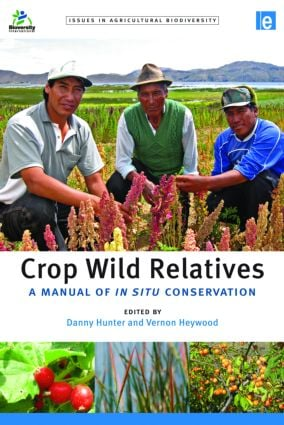 Crop Wild Relatives: A Manual of in situ Conservation, 1st Edition (Paperback) book cover