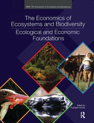 The Economics of Ecosystems and Biodiversity: Ecological and Economic Foundations (Hardback) book cover