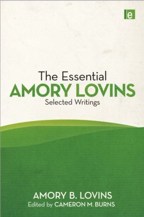 The Essential Amory Lovins: Selected writings (Hardback) book cover
