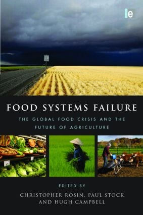 Food Systems Failure: The Global Food Crisis and the Future of Agriculture (Hardback) book cover